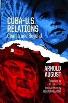 Cuba U.S. Relations : Obama and Beyond, Paperback Book