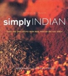 Simply Indian : Sweet and Spicy Recipes from India,Pakistan and East Africa, Paperback / softback Book