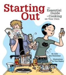 Starting Out : The Essential Guide to Cooking on Your Own, Paperback Book