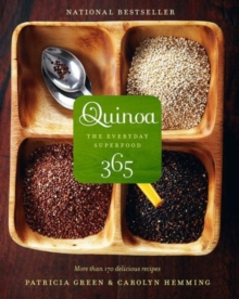 Quinoa 365 : The Everyday Superfood, Paperback Book