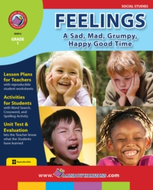 Feelings: A Sad, Mad, Grumpy, Happy Good Time Gr. 1, PDF eBook