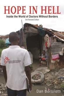 Hope in Hell : Inside the World of Medecins Sans Frontieres, Paperback Book