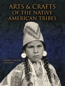 Arts and Crafts of the Native American Tribes, Hardback Book