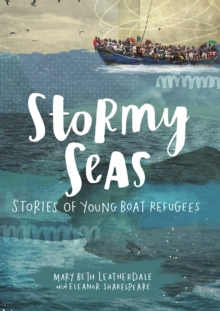 Stormy Seas : Stories of Young Boat Refugees, Paperback / softback Book