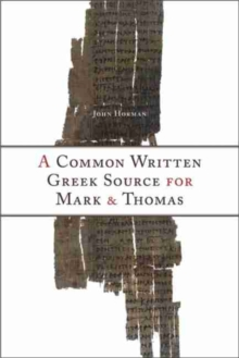 A Common Written Greek Source for Mark and Thomas, Hardback Book