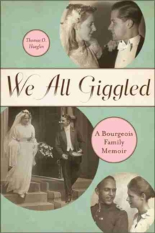 We All Giggled : A Bourgeois Family Memoir, Paperback Book