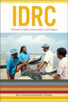 IDRC : 40 Years of Ideas, Innovation, and Impact, Paperback Book