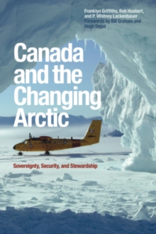 Canada and the Changing Arctic : Sovereignty, Security, and Stewardship, EPUB eBook