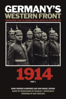 Germany's Western Front : Translations from the German Official History of the Great War, 1914 Part 1, Paperback Book