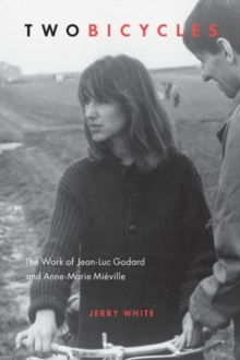 Two Bicycles : The Work of Jean-Luc Godard & Anne-Marie Mieville, Paperback Book