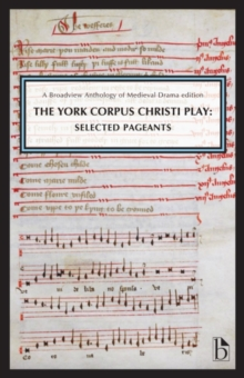 The York Corpus Christi Play : Selected Pageants, Paperback / softback Book