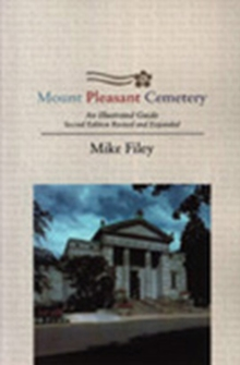 Mount Pleasant Cemetery : An Illustrated Guide: Second Edition, Revised and Expanded, PDF eBook