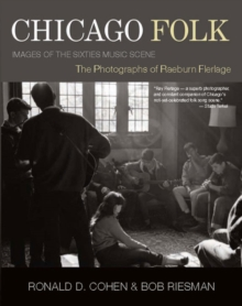 Chicago Folk : Images of the Sixties Music Scene, PDF eBook