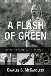 A Flash of Green : Memories of WWII, Paperback Book