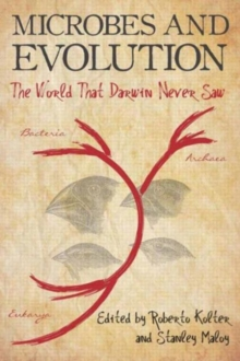 Microbes and Evolution : The World That Darwin Never Saw, Paperback / softback Book