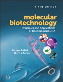 Molecular Biotechnology : Principles and Applications of Recombinant DNA, Hardback Book