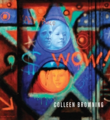 Colleen Browning : The Enchantment of Realism, Hardback Book