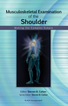 Musculoskeletal Examination of the Shoulder : Making the Complex Simple, Paperback / softback Book