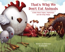That's Why We Don't Eat Animal, Hardback Book