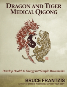 Dragon And Tiger Medical Qigong, Paperback / softback Book