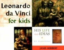 Leonardo Da Vinci for Kids : His Life and Ideas - 21 Activities, Paperback Book