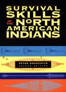 Survival Skills of the North American Indians : 2nd Edition, Paperback / softback Book