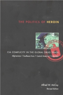 Politics of Heroin, new edn****O/P, Paperback / softback Book