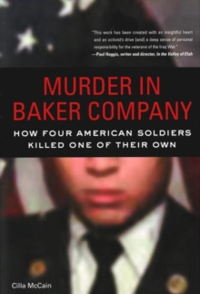 Murder in Baker Company : How Four American Soldiers Killed One of Their Own, Hardback Book