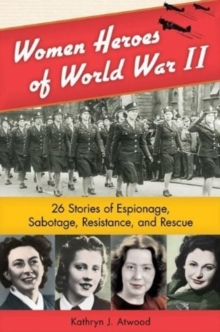 Women Heroes of World War II, Hardback Book