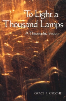 To Light a Thousand Lamps : A Theosophic Vision, Paperback Book