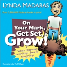 "On Your Mark, Get Set, Grow! : A ""What's Happening to My Body?"" Book for Younger Boys, Paperback / softback Book"