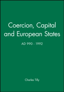 Coercion, Capital and European States, A.D. 990 - 1992, Paperback Book