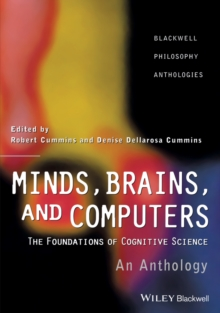 Minds, Brains, and Computers : An Historical Introduction to the Foundations of Cognitive Science, Paperback / softback Book