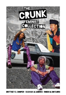 The Crunk Feminist Collection, Paperback / softback Book