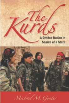 The Kurds : A Divided Nation in Search of a State, Hardback Book