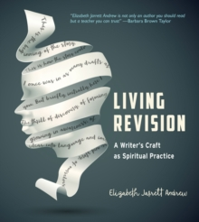 Living Revision : A Writer's Craft as Spiritual Practice, Paperback Book