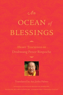 An Ocean Of Blessings : Heart Teachings of Drubwang Penor Rinpoche, Paperback Book