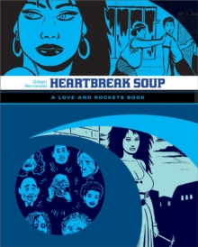 Love And Rockets: Heartbreak Soup : The First Volume of 'Palomar' Stories from Love & Rockets, Paperback / softback Book