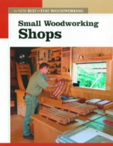 Small Woodworking Shops, Paperback Book