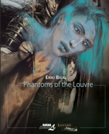 Louvre Collection, The: Phantoms Of The Louvre, Paperback / softback Book