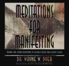Meditations For Manifesting : Morning and Evening Meditations to Literally Create Your Heart's Desire, CD-Audio Book