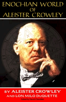 Enochian World of Aleister Crowley : 20th Anniversary Edition, Paperback / softback Book