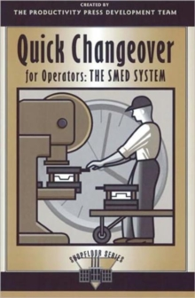 Quick Changeover for Operators : The SMED System, Paperback Book