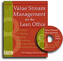Value Stream Management for the Lean Office : Eight Steps to Planning, Mapping, & Sustaining Lean Improvements in Administrative Areas, Paperback / softback Book