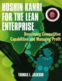 Hoshin Kanri for the Lean Enterprise : Developing Competitive Capabilities and Managing Profit, Paperback Book