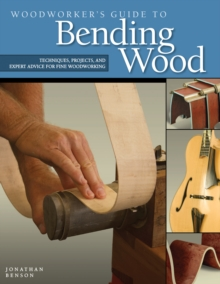Woodworker's Guide to Bending Wood, Paperback Book