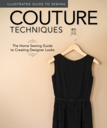 Illustrated Guide to Sewing: Couture Techniques, Paperback / softback Book