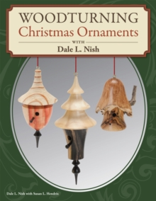 Woodturning Christmas Ornaments with Dale L. Nish, Paperback / softback Book
