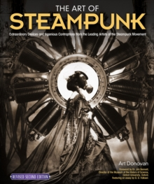 The Art of Steampunk, Rev 2nd Edn, Paperback Book