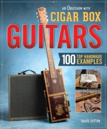 Obsession with Cigar Box Guitars, Paperback Book